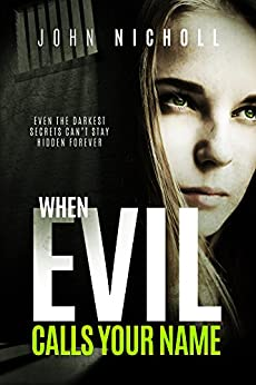 When evil calls your name: A gripping dark psychological suspense thriller (Dr David Galbraith Book 2) by [Nicholl, John]