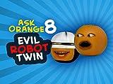 Ask Orange 8: Evil Robot Twin