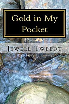 Gold in My Pocket by [Tweedt, Jewell]