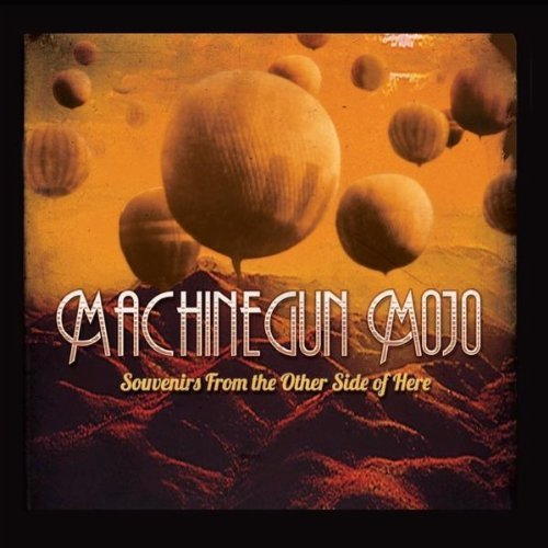 Souvenirs From the Other Side of Here by Machinegun Mojo (2011-03-15)