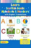 Learn Scottish Gaelic Alphabets & Numbers: Colorful Pictures & English Translations (Scottish Gaelic for Kids) (Volume 1) (Scots Gaelic Edition)