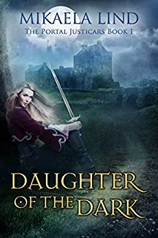 Daughter of the Dark (The Portal Justicars Book 1) by [Lind, Mikaela]
