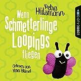Wenn Schmetterlinge Loopings fliegen (audio edition)