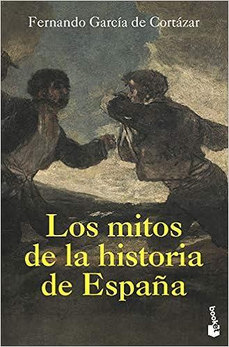 Los mitos de la Historia de España (Divulgación): Amazon.es: García de Cortázar, Fernando: Libros
