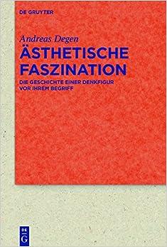 Ästhetische Faszination (Quellen Und Forschungen Zur Literatur- Und Kulturgeschichte) (German Edition)