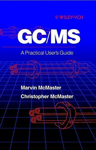 GC/MS: A Practical User's Guide by Marvin McMaster (1998-06-25)
