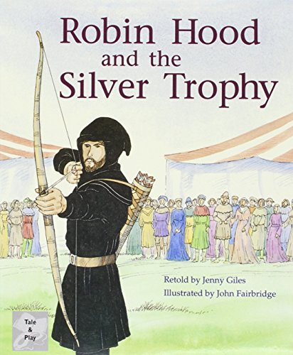 (Rigby PM Collection: Individual Student Edition Silver (Levels 23-24) Robin Hood and the Silver Trophy)