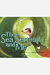 The Sea Serpent and Me Hardcover