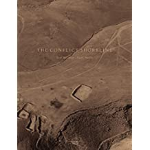 Fazal Sheikh/Eyal Weizman: The Conflict Shoreline: Colonialism as Climate Change in the Negev Desert