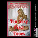 Ten Sexy First Times: Ten Explicit Younger Woman First Sex Erotica Stories | Karla Sweet,Tara Skye,Marilyn More,Andi Allyn,Carolyne Cox,Savannah Deeds,Kandace Tunn,Nycole Folk,Angela Ward,Amy Dupont