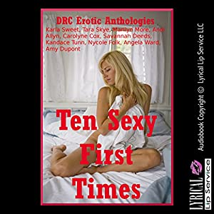 Ten Sexy First Times Audiobook