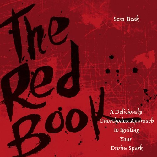 The Red Book: A Deliciously Unorthodox Approach to Igniting Your Divine Spark pdf epub