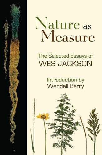 Download Nature as Measure: The Selected Essays of Wes Jackson pdf epub