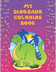 My Dinosaur Coloring Book: Coloring Book for Kids ages 1-4 with Extra Activities (Large Format)