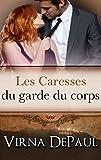 Les Caresses du garde du corps (Les Caresses des Célibataires t. 6) (French Edition)