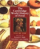 The Cambridge World History of Food, , 052140214X