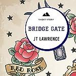 Bridge Gate: Sticky Fingers, Book 1 | JT Lawrence