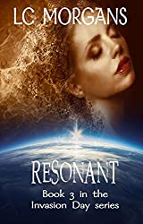 Resonant: Book 3 in the Invasion Day series