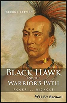 Black Hawk and the Warrior's Path (American Biographical History Series)