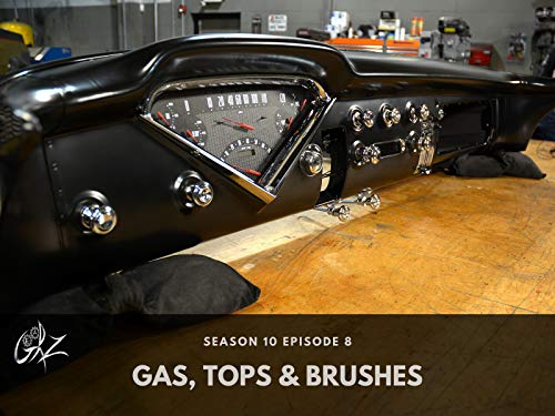 Gas, Tops & Brushes