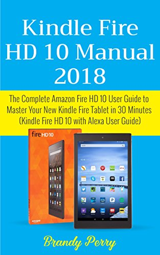 amazon com kindle fire hd 10 manual 2018 the complete amazon fire rh amazon com amazon kindle fire hd 8 user manual amazon kindle fire instruction manual