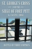 St. George's Cross and the Siege of Fort Pitt, Calvin J. Boal, 1490815279