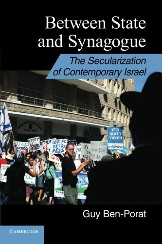Between State and Synagogue: The Secularization of Contemporary Israel (Cambridge Middle East Studies) PDF