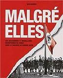 Malgré-elles : Les Alsaciennes et les Mosellanes incorporées de force dans la machine de guerre nazie