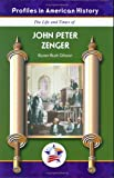 img - for John Peter Zenger (Profiles in American History) (Profiles in American History (Mitchell Lane)) book / textbook / text book