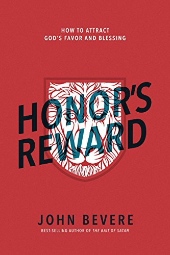 Honor S Reward How To Attract God S Favor And Blessing Kindle