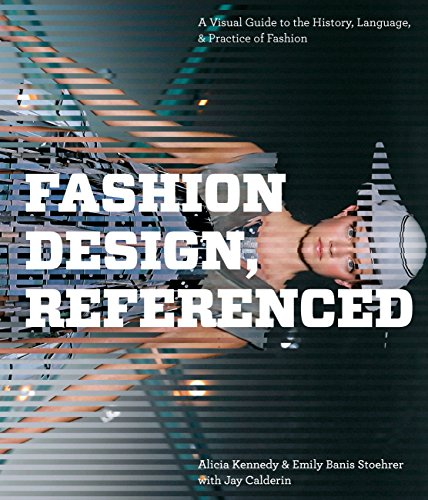 Fashion Design, Referenced: A Visual Guide to the History, Language, and Practice of Fashion by Rockport Publishers