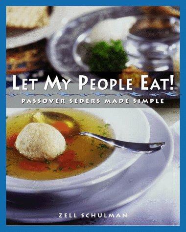 Let My People Eat!: Passover Seders Made Simple by Herbert Bronstein, Zell Schulman