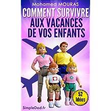 Comment Survivre Aux Vacances de Vos Enfants (52 Idées :) (French Edition)