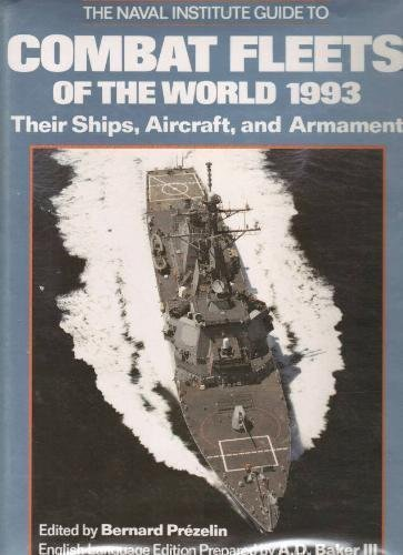 The Naval Institute Guide to Combat Fleets of the World 1993: Their Ships, Aircraft, and Armament ()