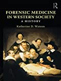 img - for Forensic Medicine in Western Society: A History book / textbook / text book