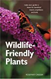 Wildlife-Friendly Plants, Rosemary Creeser, 1552979547