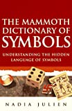 The Mammoth Dictionary of Symbols, Nadia Julien, 0786703016