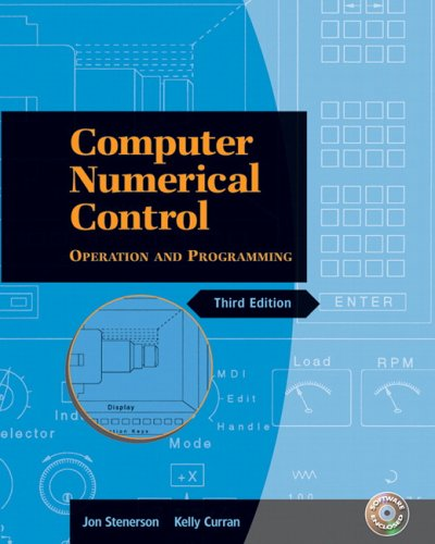 Computer Numerical Control: Operation and Programming...