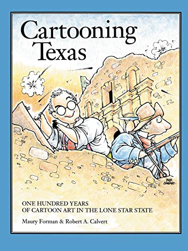 Cartooning Texas: One Hundred Years of Cartoon Art in the Lone Star State