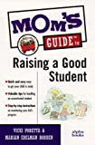 Mom's Guide to Raising a Good Student, Vicki Poretta and Marian E. Borden, 0028619420