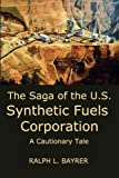 img - for The Saga of the U.S. Synthetic Fuels Corporation: A Cautionary Tale book / textbook / text book
