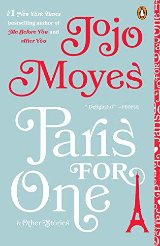 Paris for one and other stories kindle edition by jojo moyes paris for one and other stories by moyes jojo fandeluxe Choice Image