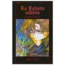 COMTE CAIN T.01 : LA JULIETTE OUBLIÉE