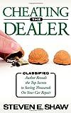 Cheating the Dealer, Steven E. Shaw, 1600378447