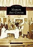 Marion Art Center, Judith Westlund Rosbe, 0738549819