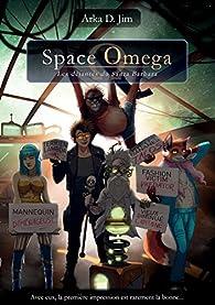 Space Omega : Les déjantés du Santa Barbara par  Arka D. Jim