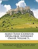 Marci Tullii Ciceronis Opera Quae Supersunt Omnia, Volume 5..., Marcus Tullius Cicero and Isaac Verburg, 1271175932