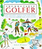 The Quotable Golfer, Robert Windeler, 0762402695