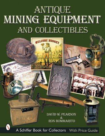 Antique Mining Equipment & Collectibles (Schiffer Book for Collectors)
