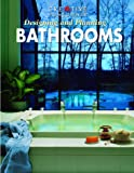 Designing and Planning Bathrooms, Creative Homeowner Press, 1880029898